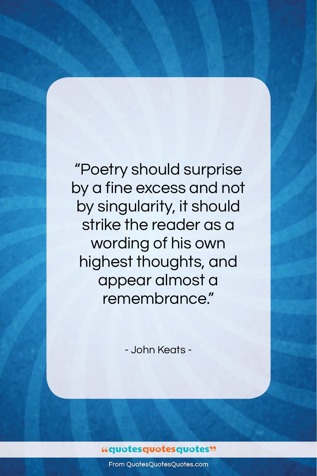 """John Keats quote: """"Poetry should surprise by a fine excess…""""- at QuotesQuotesQuotes.com"""