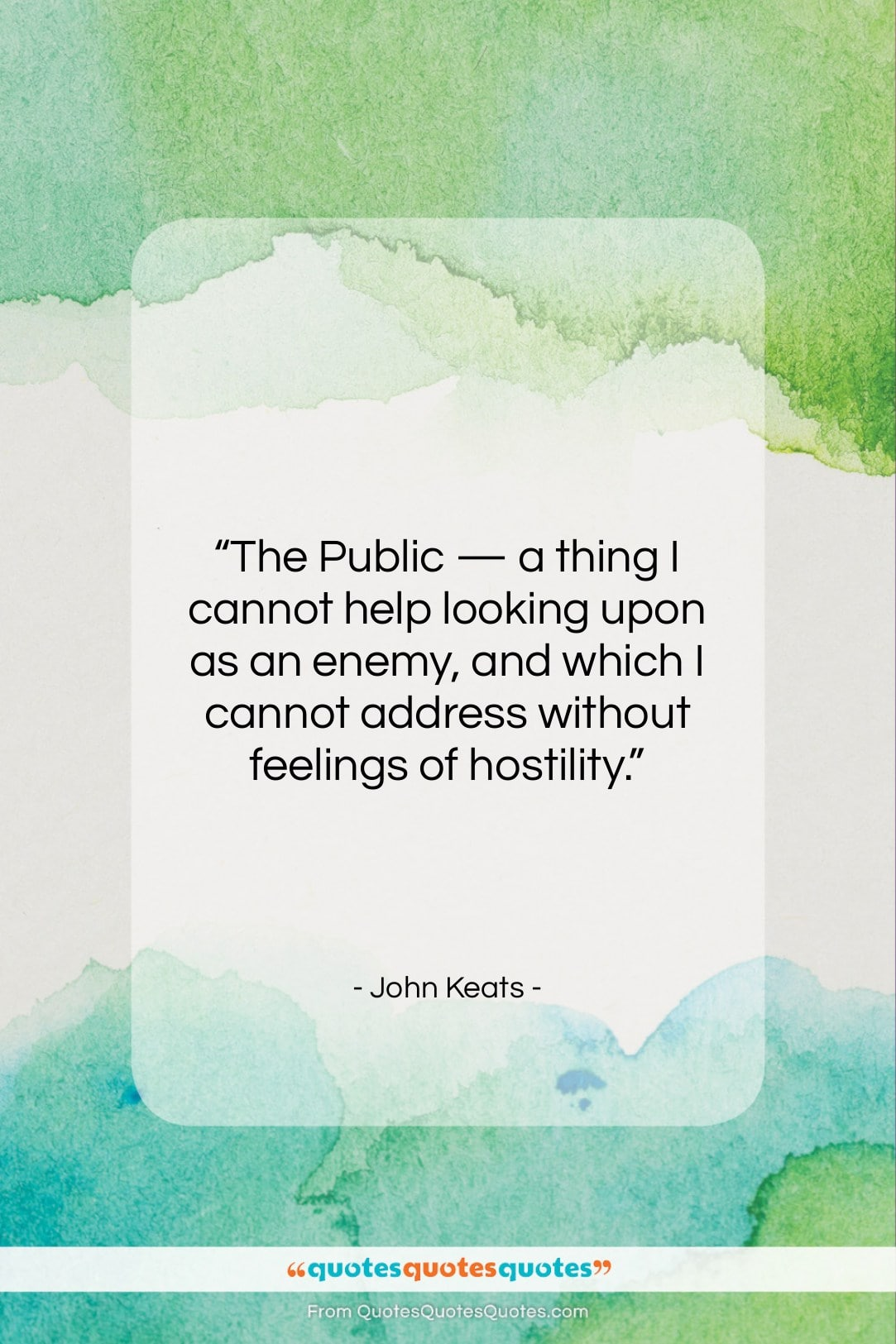 """John Keats quote: """"The Public — a thing I cannot…""""- at QuotesQuotesQuotes.com"""