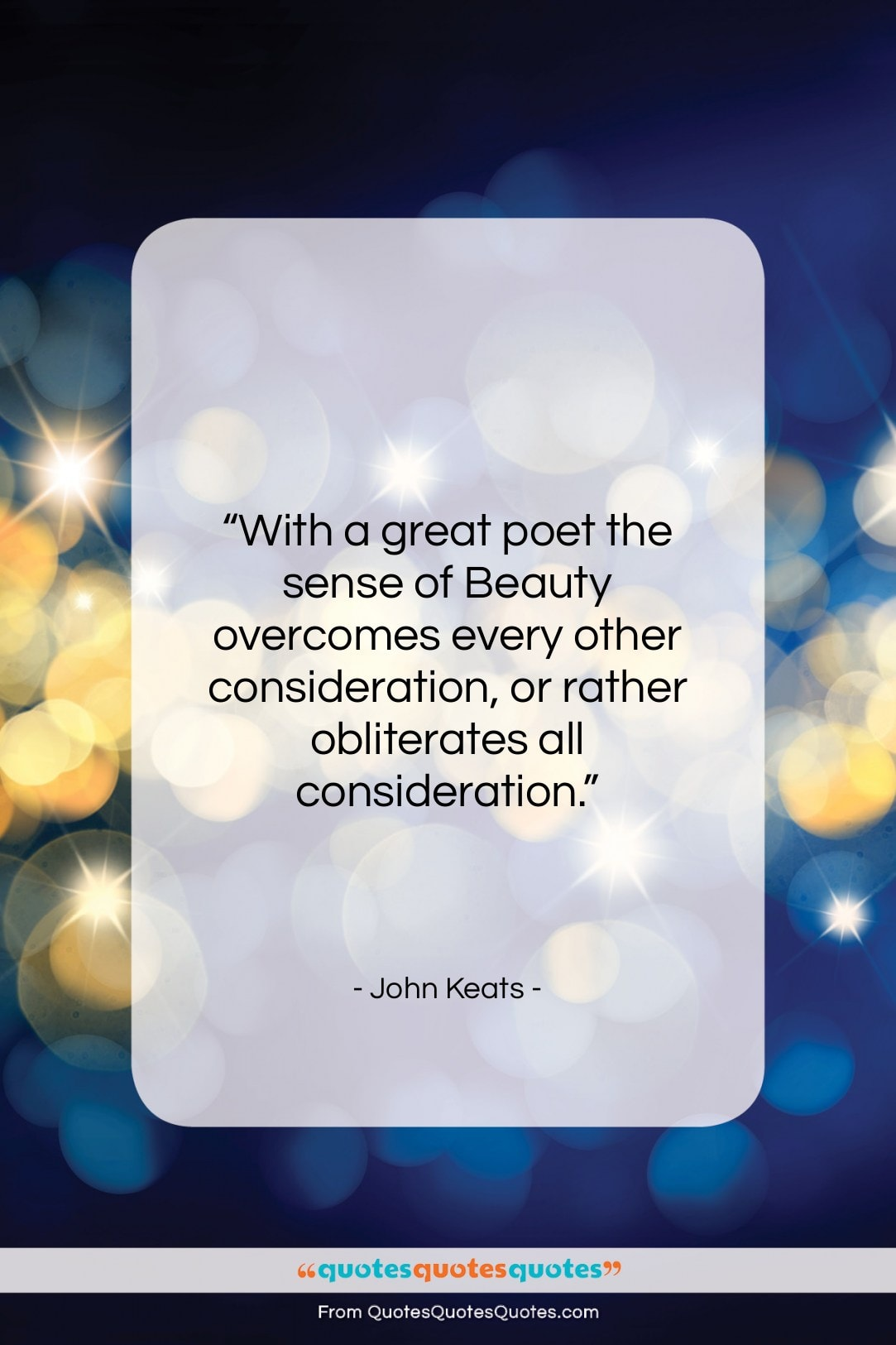 """John Keats quote: """"With a great poet the sense of…""""- at QuotesQuotesQuotes.com"""