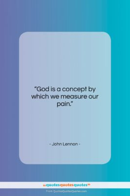 """John Lennon quote: """"God is a concept by which we…""""- at QuotesQuotesQuotes.com"""