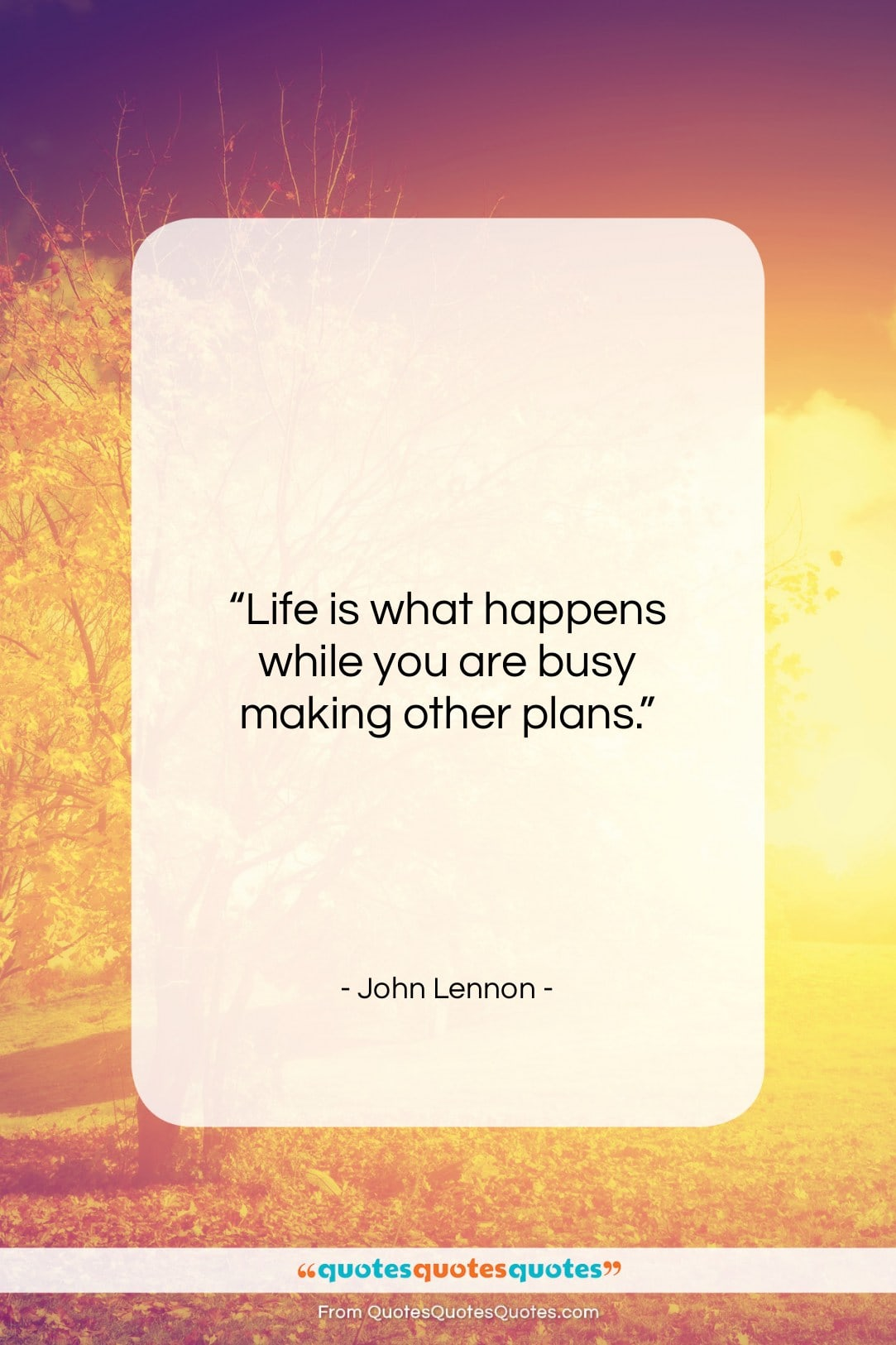 """John Lennon quote: """"Life is what happens while you are…""""- at QuotesQuotesQuotes.com"""