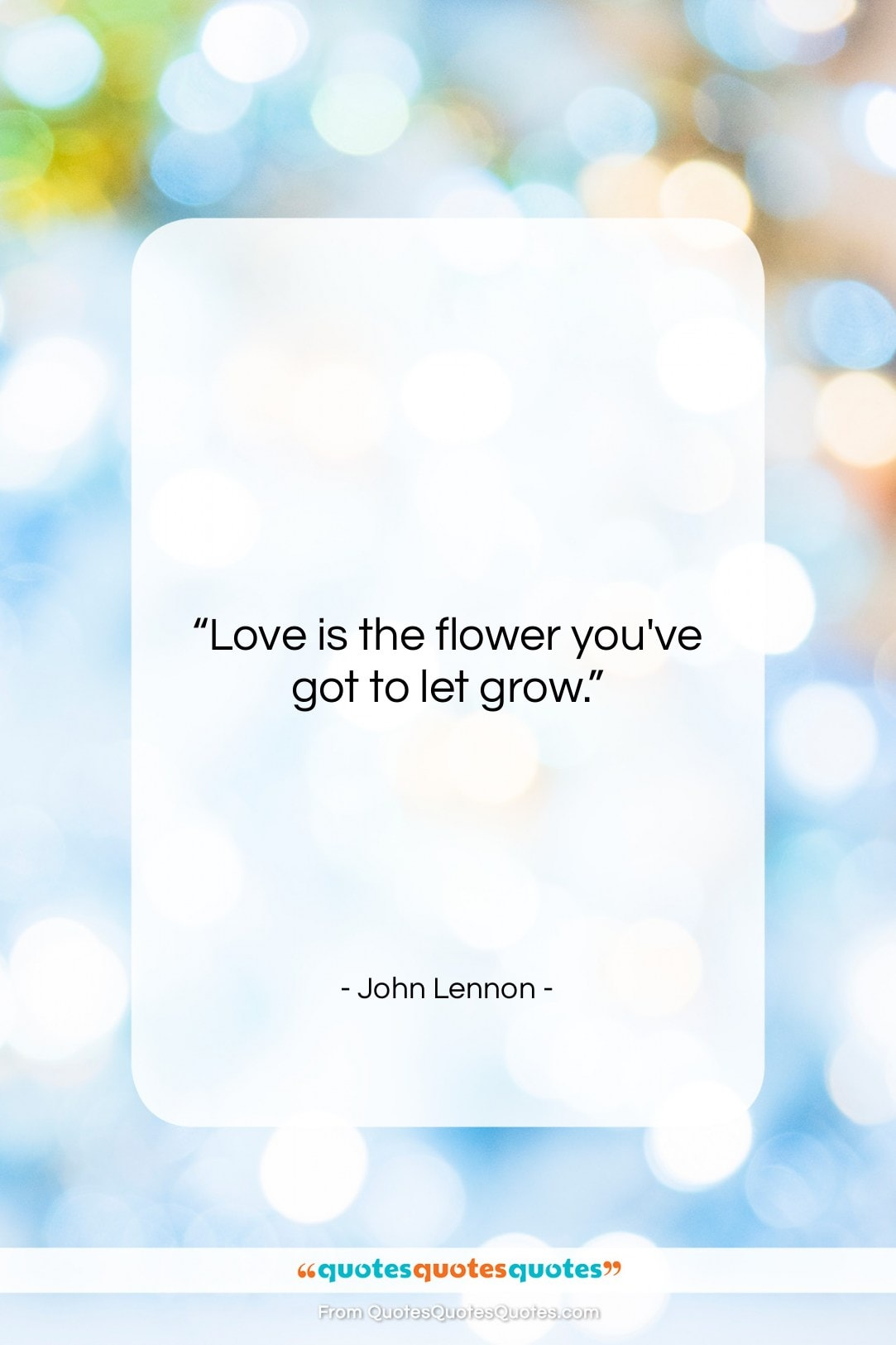 "John Lennon quote: ""Love is the flower you've got to…""- at QuotesQuotesQuotes.com"