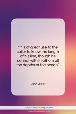 """John Locke quote: """"It is of great use to the…""""- at QuotesQuotesQuotes.com"""