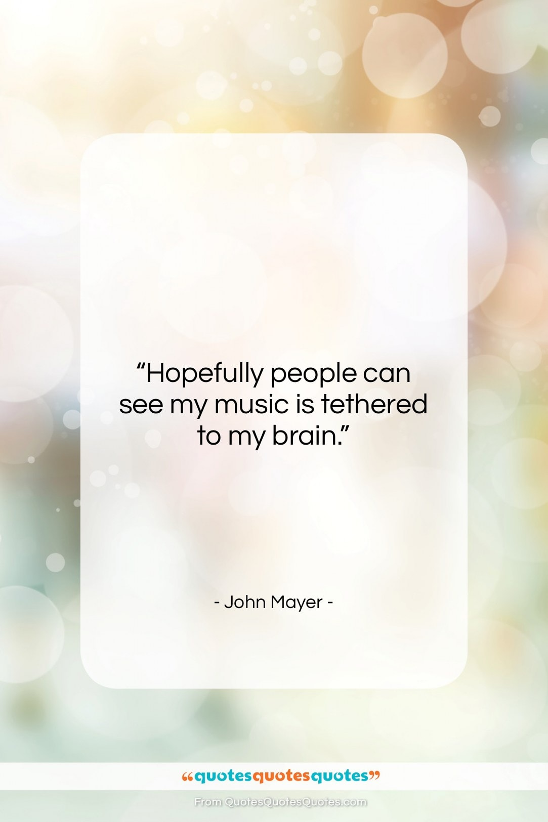 """John Mayer quote: """"Hopefully people can see my music is…""""- at QuotesQuotesQuotes.com"""