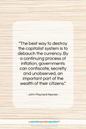"""John Maynard Keynes quote: """"The best way to destroy the capitalist…""""- at QuotesQuotesQuotes.com"""