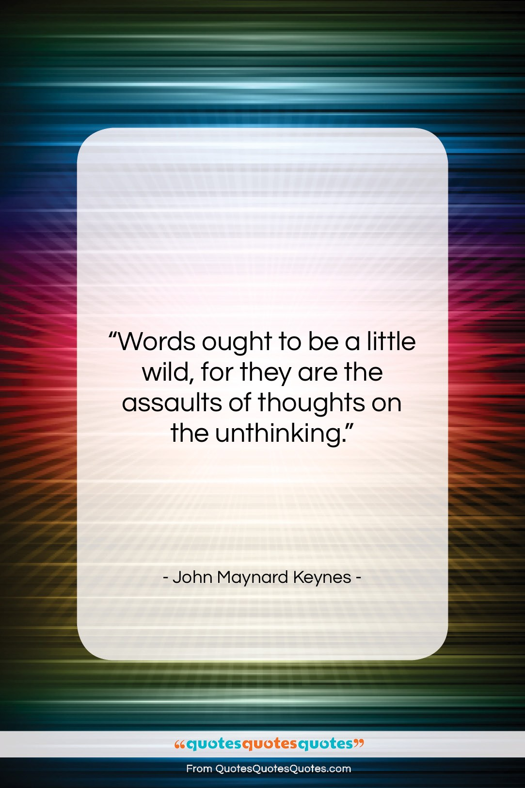 """John Maynard Keynes quote: """"Words ought to be a little wild,…""""- at QuotesQuotesQuotes.com"""