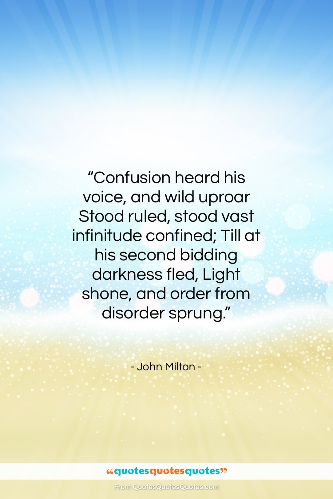 """John Milton quote: """"Confusion heard his voice, and wild uproar…""""- at QuotesQuotesQuotes.com"""