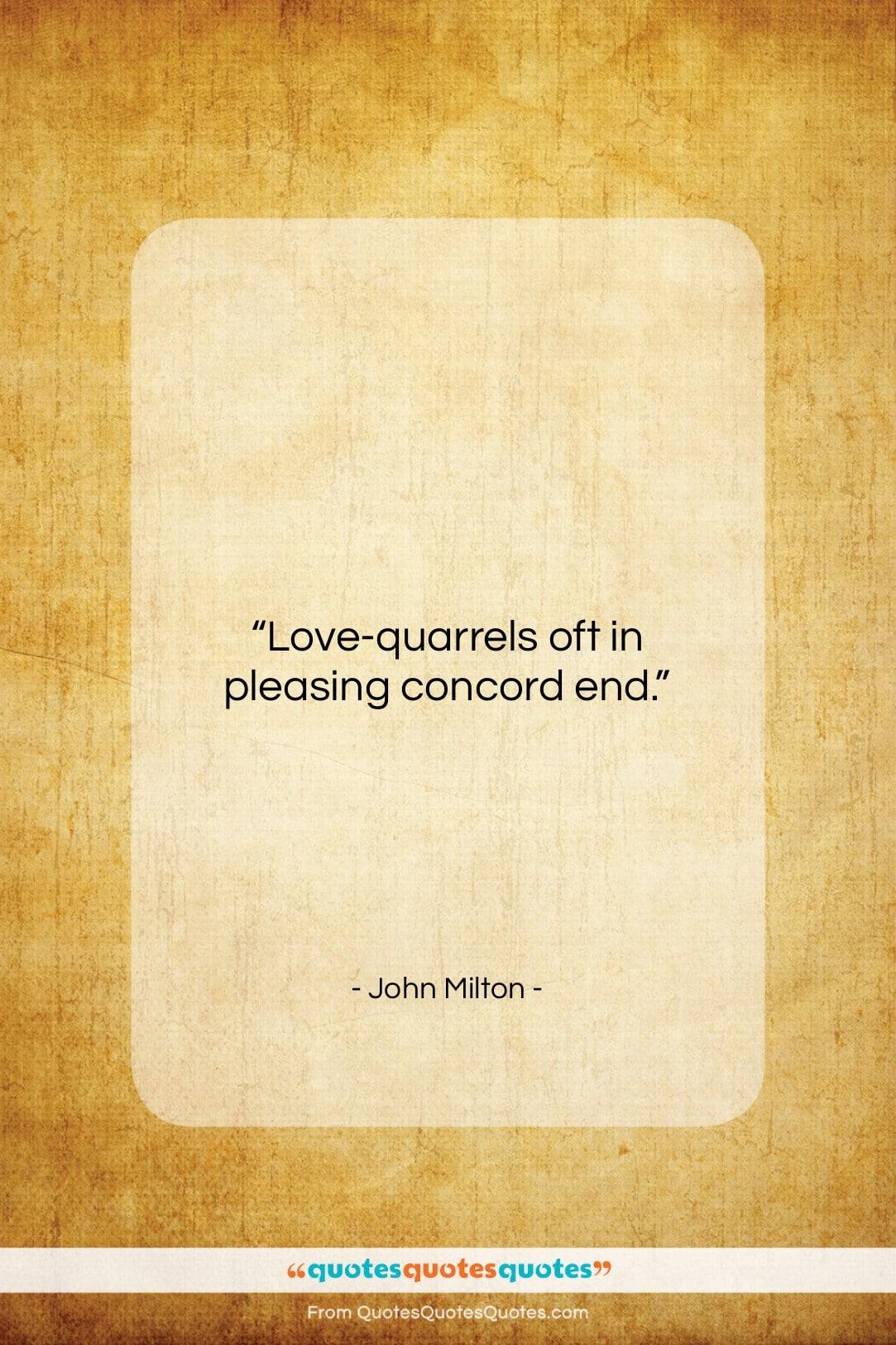 """John Milton quote: """"Love-quarrels oft in pleasing concord end…""""- at QuotesQuotesQuotes.com"""