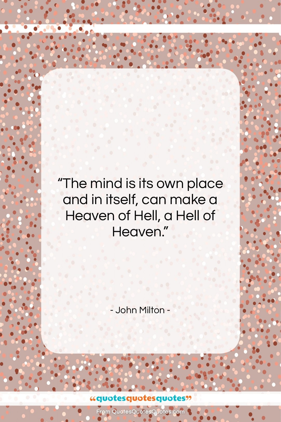 """John Milton quote: """"The mind is its own place and…""""- at QuotesQuotesQuotes.com"""