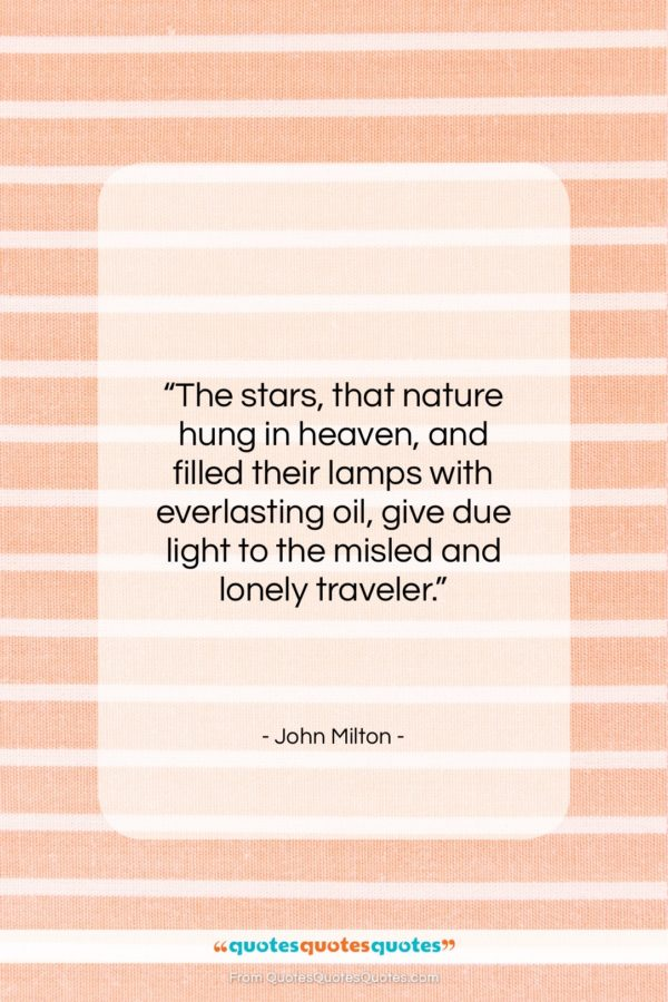 """John Milton quote: """"The stars, that nature hung in heaven…""""- at QuotesQuotesQuotes.com"""