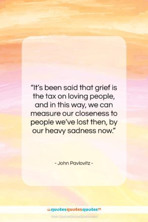 """John Pavlovitz quote: """"It's been said that grief is the…""""- at QuotesQuotesQuotes.com"""
