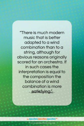 """John Philip Sousa quote: """"There is much modern music that is…""""- at QuotesQuotesQuotes.com"""