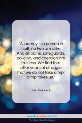 """John Steinbeck quote: """"A journey is a person in itself;…""""- at QuotesQuotesQuotes.com"""