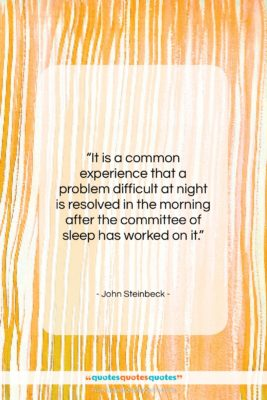 "John Steinbeck quote: ""It is a common experience that a…""- at QuotesQuotesQuotes.com"
