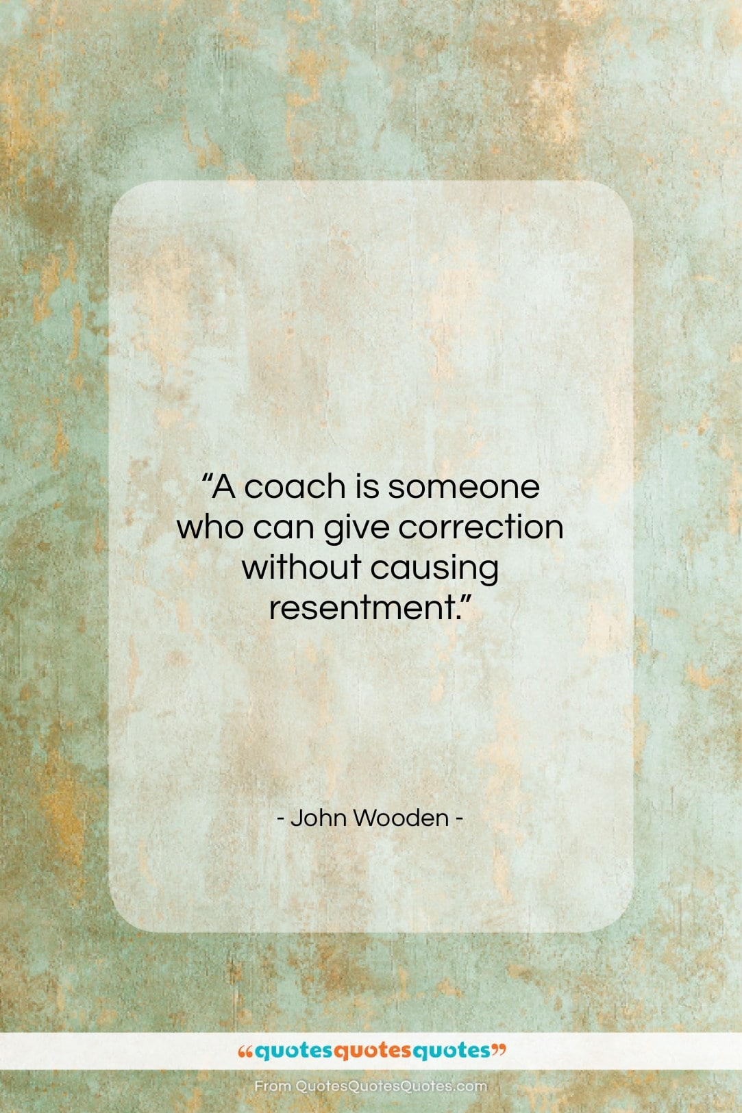 """John Wooden quote: """"A coach is someone who can give…""""- at QuotesQuotesQuotes.com"""