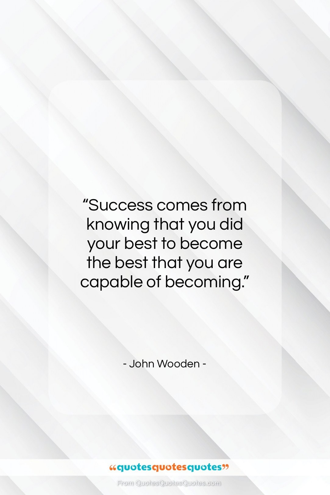 """John Wooden quote: """"Success comes from knowing that you did…""""- at QuotesQuotesQuotes.com"""