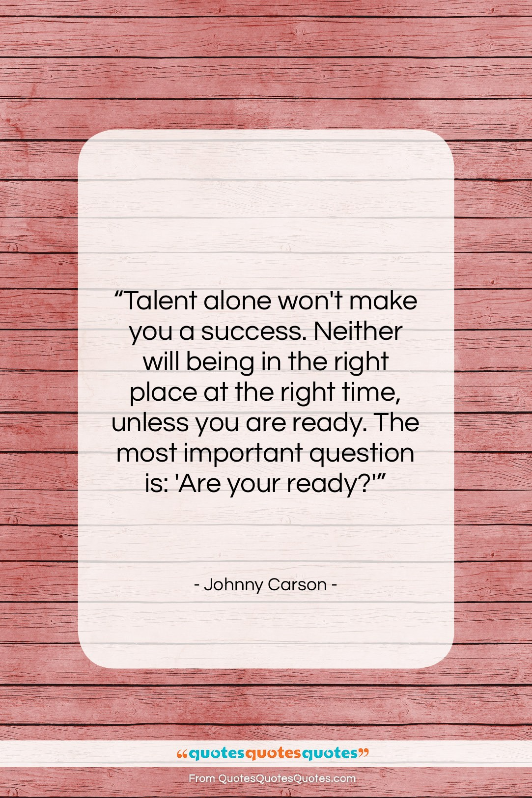 """Johnny Carson quote: """"Talent alone won't make you a success….""""- at QuotesQuotesQuotes.com"""