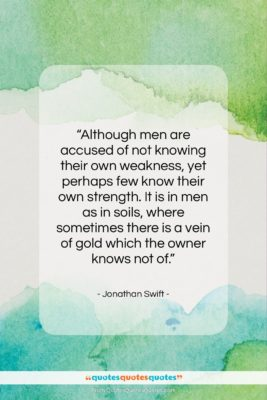 "Jonathan Swift quote: ""Although men are accused of not knowing…""- at QuotesQuotesQuotes.com"