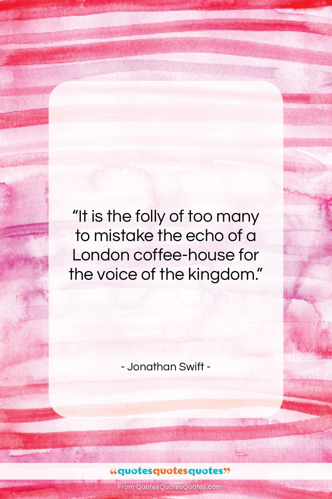 """Jonathan Swift quote: """"It is the folly of too many…""""- at QuotesQuotesQuotes.com"""
