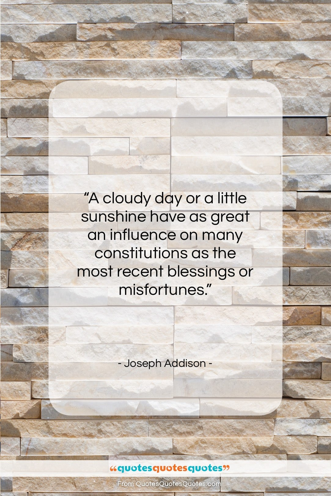 """Joseph Addison quote: """"A cloudy day or a little sunshine…""""- at QuotesQuotesQuotes.com"""