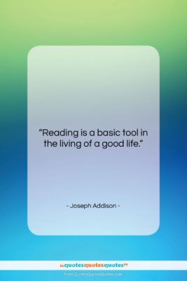 """Joseph Addison quote: """"Reading is a basic tool in the…""""- at QuotesQuotesQuotes.com"""