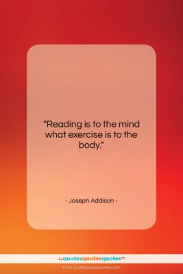 """Joseph Addison quote: """"Reading is to the mind what exercise…""""- at QuotesQuotesQuotes.com"""
