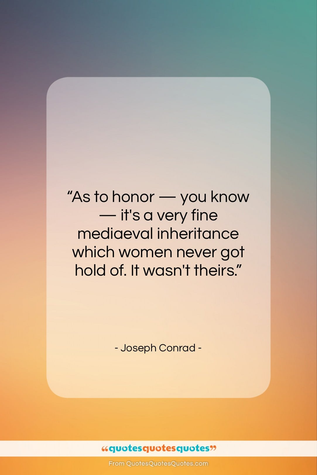 "Joseph Conrad quote: ""As to honor — you know…""- at QuotesQuotesQuotes.com"
