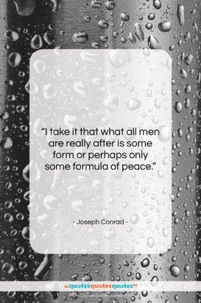 "Joseph Conrad quote: ""I take it that what all men…""- at QuotesQuotesQuotes.com"