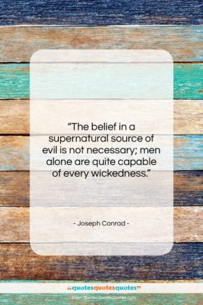 """Joseph Conrad quote: """"The belief in a supernatural source of…""""- at QuotesQuotesQuotes.com"""