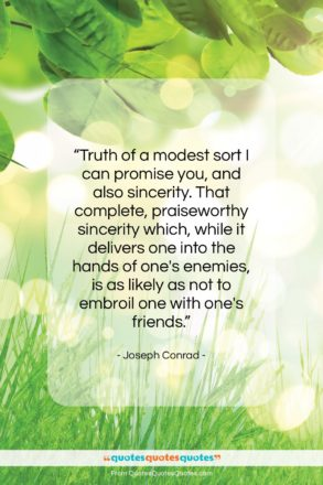 "Joseph Conrad quote: ""Truth of a modest sort I can…""- at QuotesQuotesQuotes.com"