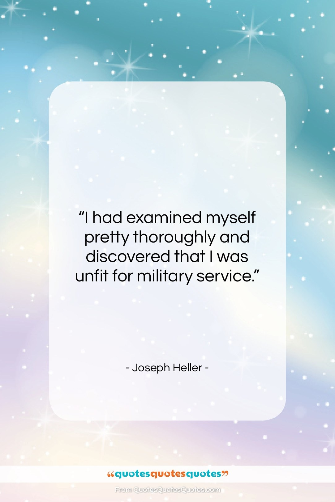 """Joseph Heller quote: """"I had examined myself pretty thoroughly and…""""- at QuotesQuotesQuotes.com"""