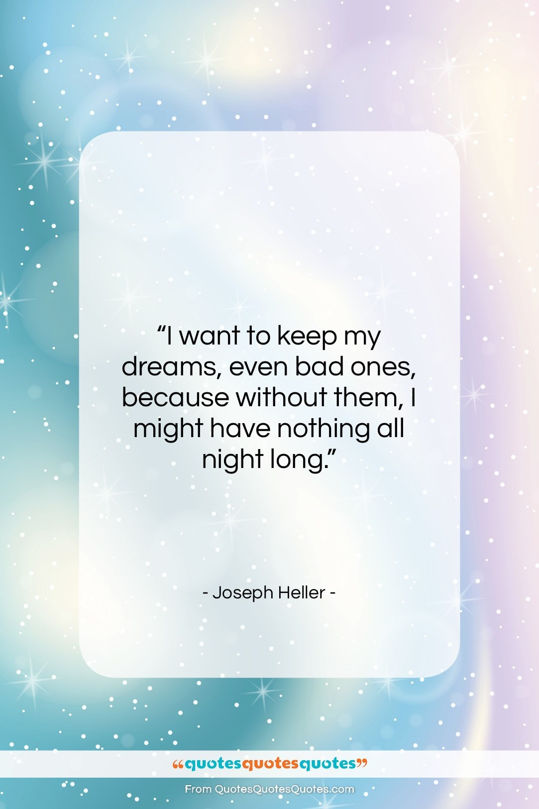 "Joseph Heller quote: ""I want to keep my dreams, even…""- at QuotesQuotesQuotes.com"