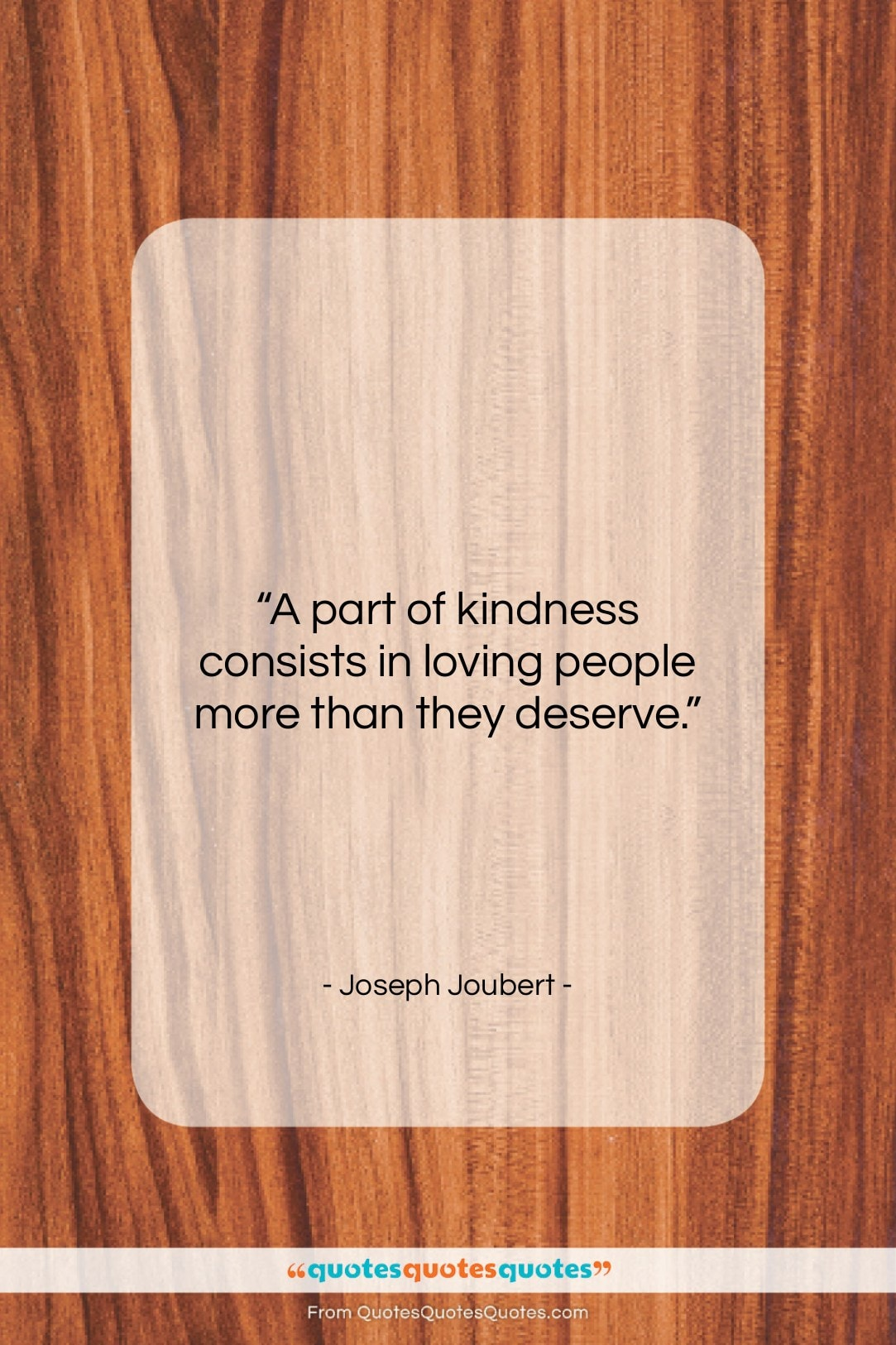 """Joseph Joubert quote: """"A part of kindness consists in loving…""""- at QuotesQuotesQuotes.com"""