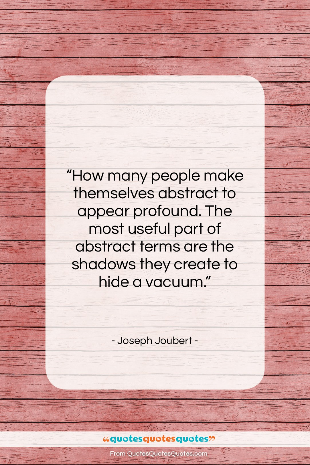 """Joseph Joubert quote: """"How many people make themselves abstract to…""""- at QuotesQuotesQuotes.com"""