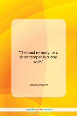 """Joseph Joubert quote: """"The best remedy for a short temper…""""- at QuotesQuotesQuotes.com"""