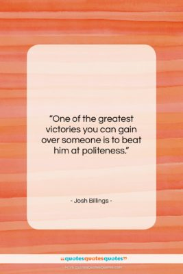 """Josh Billings quote: """"One of the greatest victories you can…""""- at QuotesQuotesQuotes.com"""