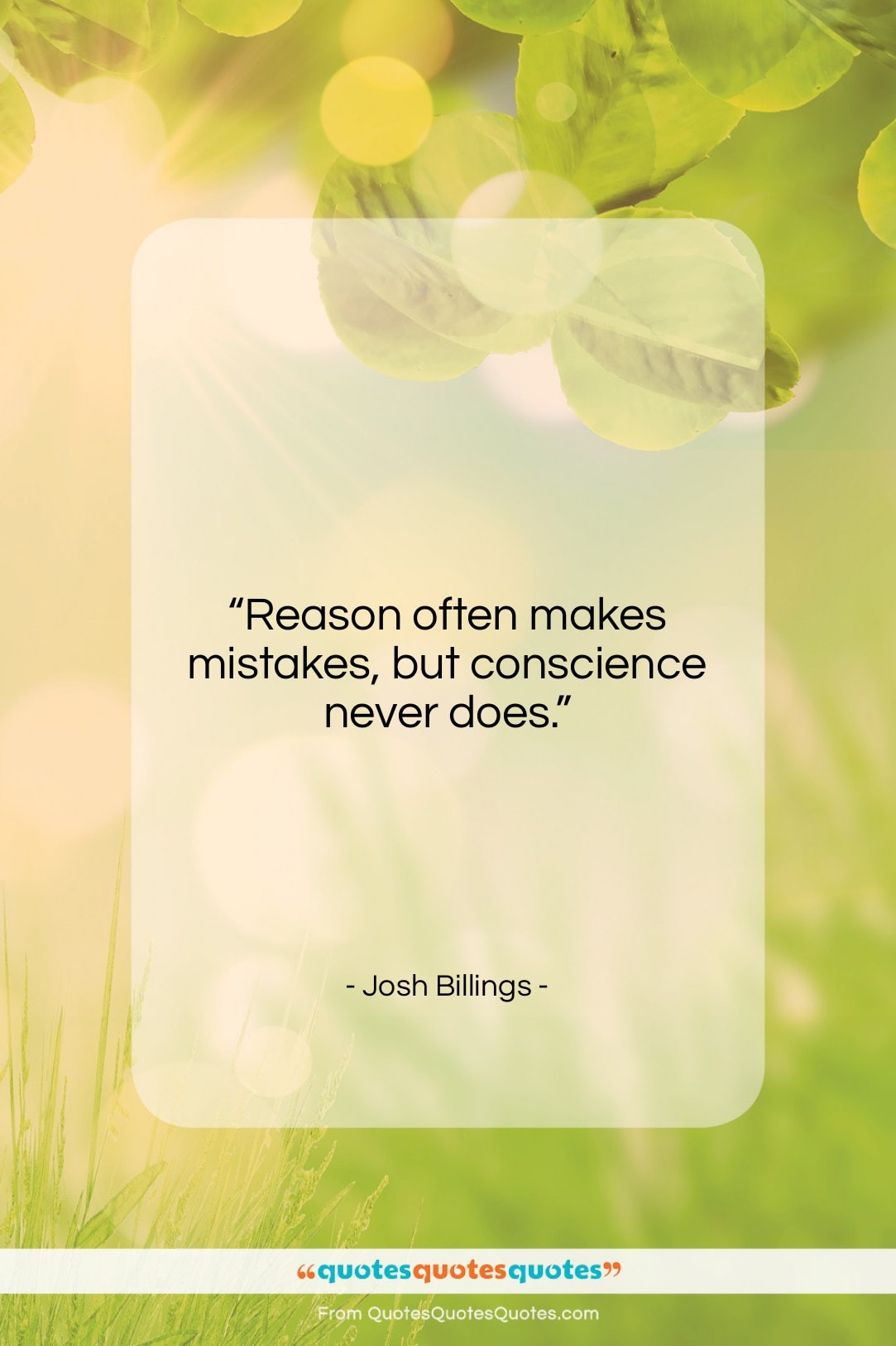 """Josh Billings quote: """"Reason often makes mistakes, but conscience never…""""- at QuotesQuotesQuotes.com"""
