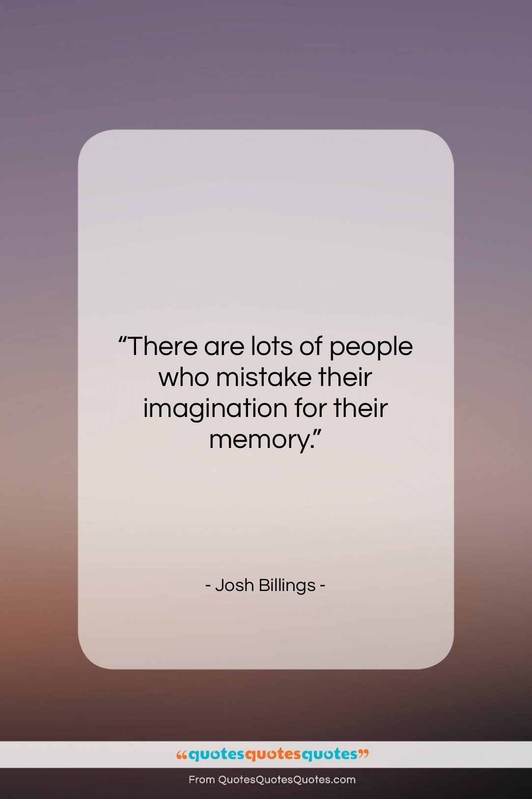 """Josh Billings quote: """"There are lots of people who mistake…""""- at QuotesQuotesQuotes.com"""