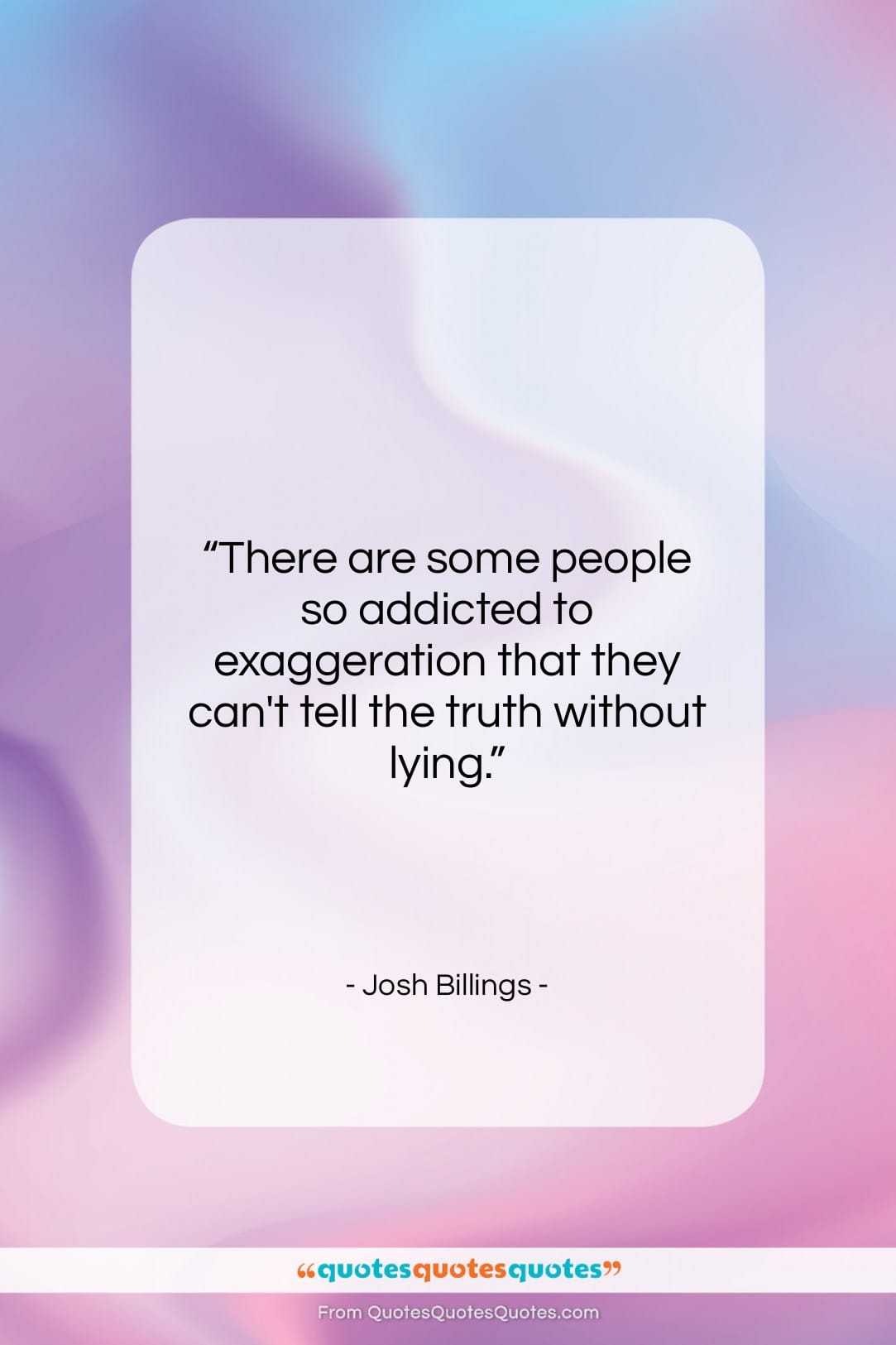 """Josh Billings quote: """"There are some people so addicted to…""""- at QuotesQuotesQuotes.com"""