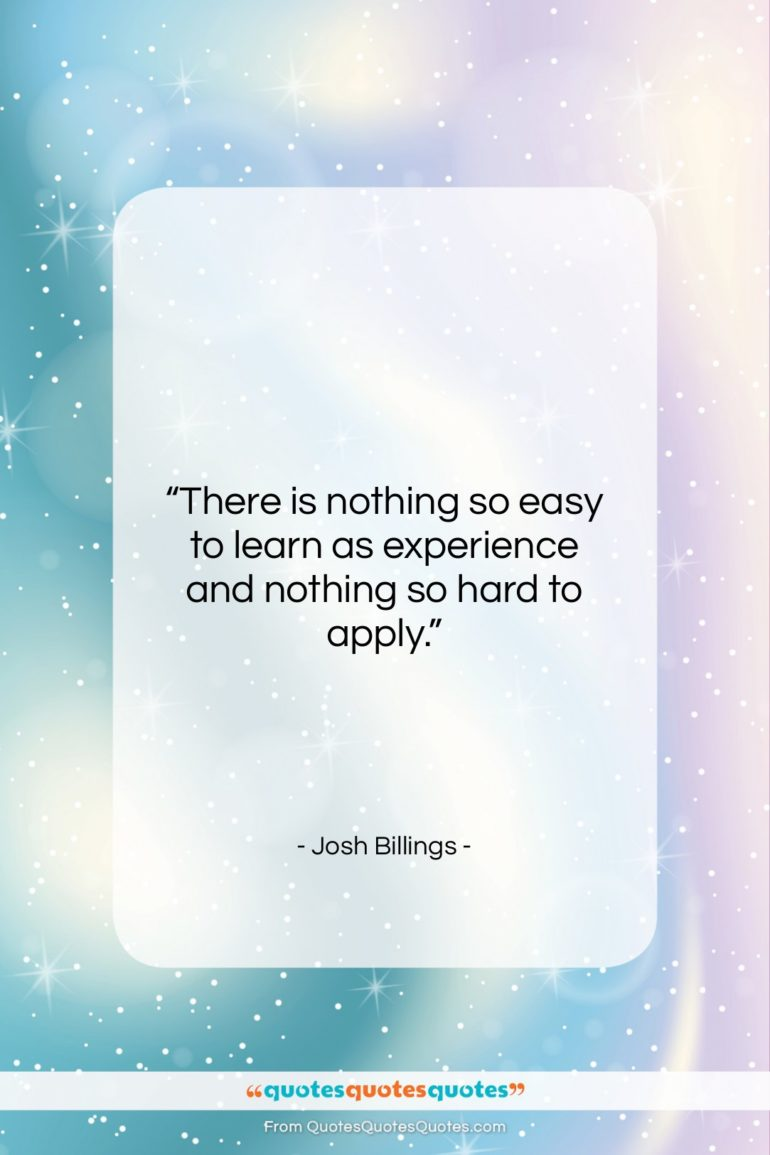 """Josh Billings quote: """"There is nothing so easy to learn…""""- at QuotesQuotesQuotes.com"""