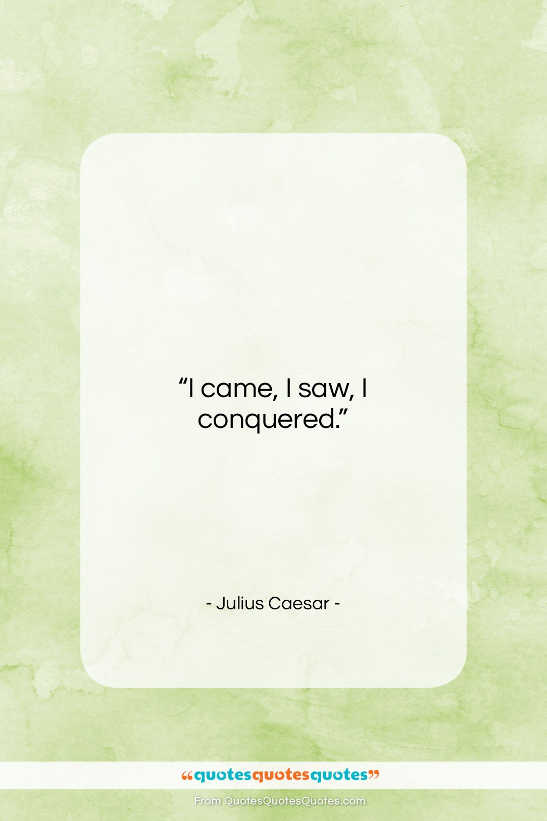 "Julius Caesar quote: ""I came, I saw, I conquered….""- at QuotesQuotesQuotes.com"
