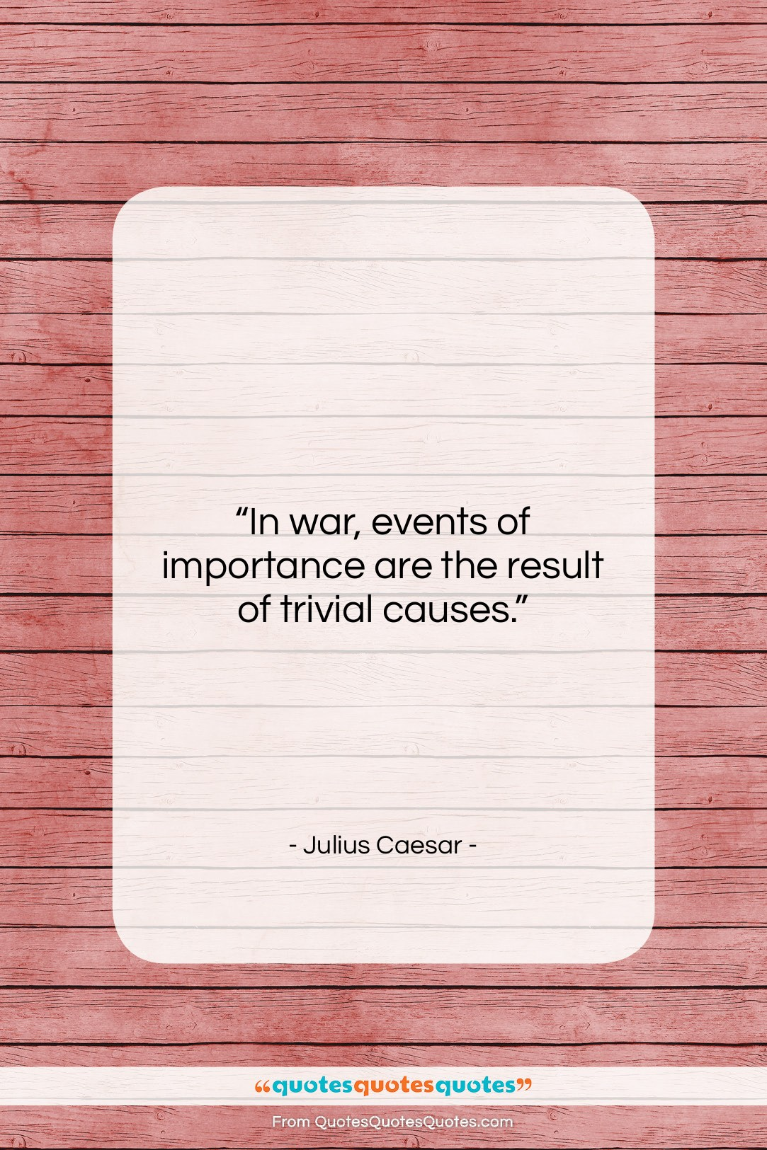 """Julius Caesar quote: """"In war, events of importance are the…""""- at QuotesQuotesQuotes.com"""