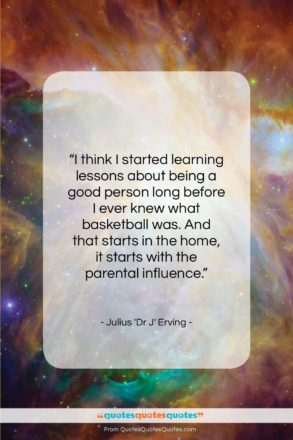 """Julius 'Dr J' Erving quote: """"I think I started learning lessons about…""""- at QuotesQuotesQuotes.com"""