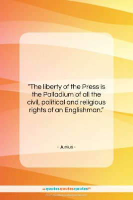 """Junius quote: """"The liberty of the Press is the…""""- at QuotesQuotesQuotes.com"""