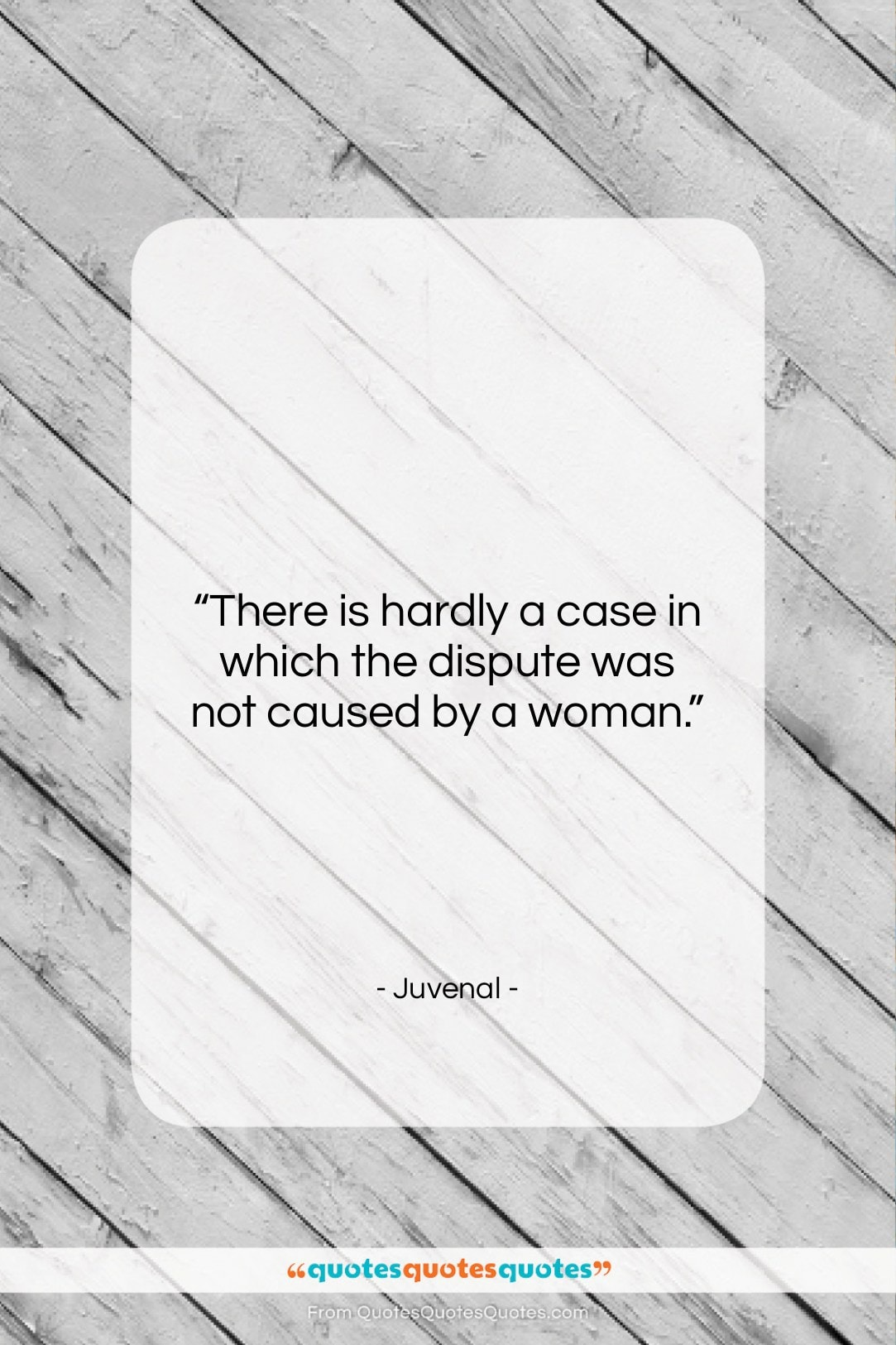 """Juvenal quote: """"There is hardly a case in which…""""- at QuotesQuotesQuotes.com"""