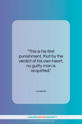 """Juvenal quote: """"This is his first punishment, that by…""""- at QuotesQuotesQuotes.com"""