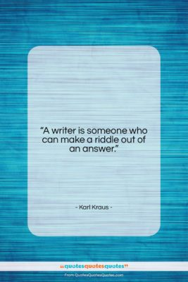 """Karl Kraus quote: """"A writer is someone who can make…""""- at QuotesQuotesQuotes.com"""