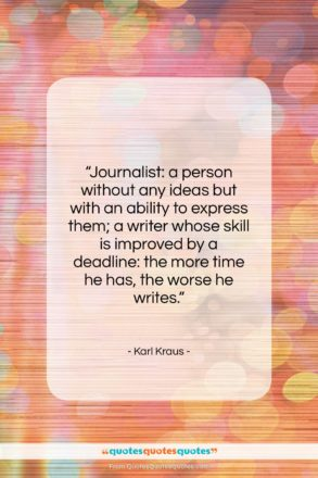 """Karl Kraus quote: """"Journalist: a person without any ideas but…""""- at QuotesQuotesQuotes.com"""