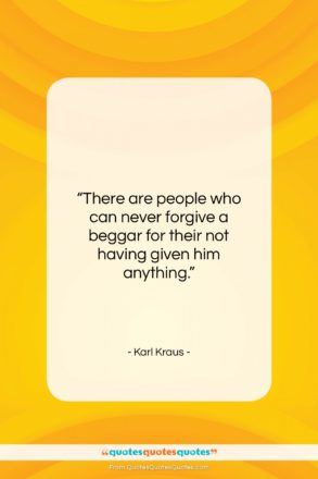 """Karl Kraus quote: """"There are people who can never forgive…""""- at QuotesQuotesQuotes.com"""