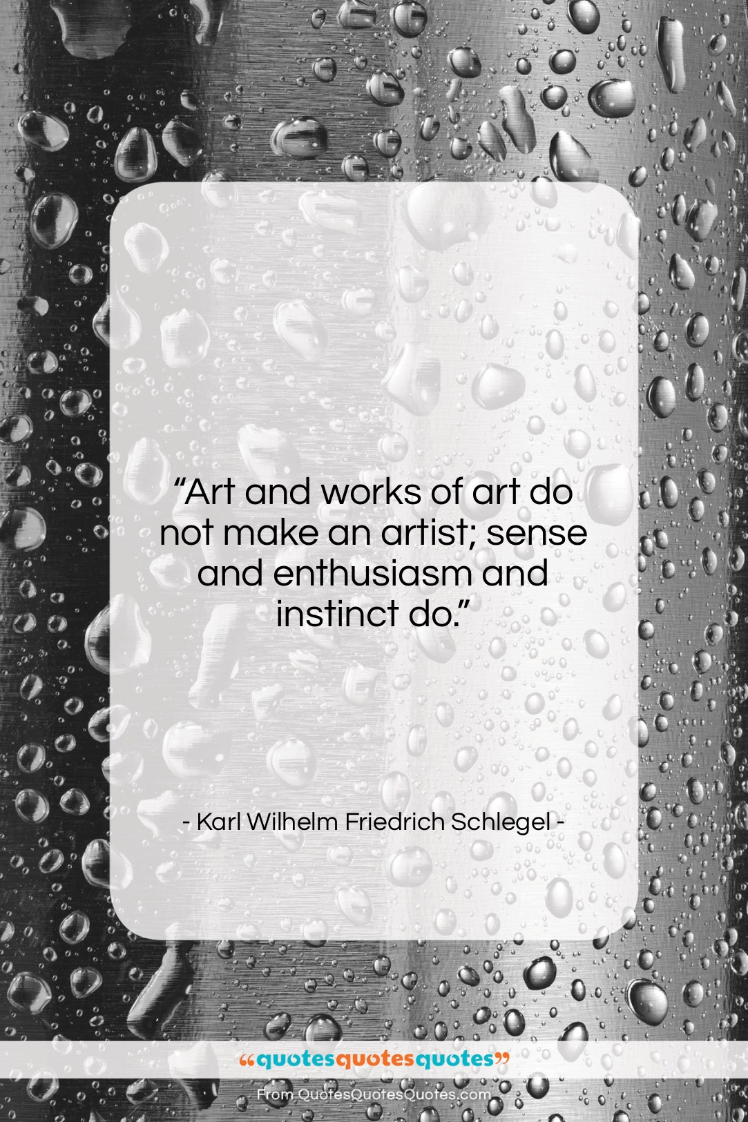 """Karl Wilhelm Friedrich Schlegel quote: """"Art and works of art do not…""""- at QuotesQuotesQuotes.com"""